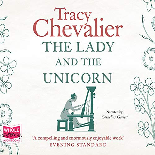 The Lady and the Unicorn                   By:                                                                                                                                 Tracy Chevalier                               Narrated by:                                                                                                                                 Cornelius Garrett                      Length: 7 hrs and 18 mins     25 ratings     Overall 3.6