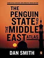 The Penguin State of the Middle East Atlas: Completely Revised and Updated Third Edition by Dan Smith(2016-01-05)