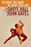 Do What You Want, Be What You Are: The Music of Daryl Hall & John Oates von Daryl Hall & John Oates