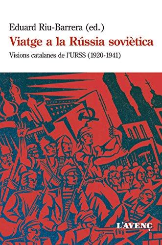 Viatge a la Rússia soviètica: Visions catalanes de l'URSS (1920-1941) (Sèrie Assaig)