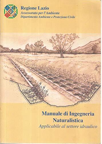Manuale Di Ingegneria Naturalistica Applicabile Nel Settore Idraulico