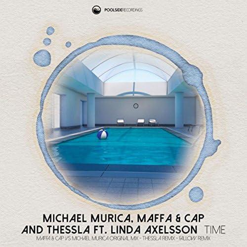 Michael Murica, Maffa & Cap, Thessla ft Linda Axelsson