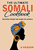 The Ultimate Somali Cookbook: Recipes from the Horn of Africa