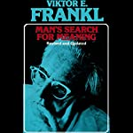 Man's Search for Meaning                   By:                                                                                                                                 Viktor E. Frankl                               Narrated by:                                                                                                                                 Simon Vance                      Length: 4 hrs and 44 mins     17,230 ratings     Overall 4.7