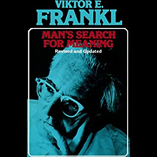 Man's Search for Meaning                   Written by:                                                                                                                                 Viktor E. Frankl                               Narrated by:                                                                                                                                 Simon Vance                      Length: 4 hrs and 44 mins     321 ratings     Overall 4.8