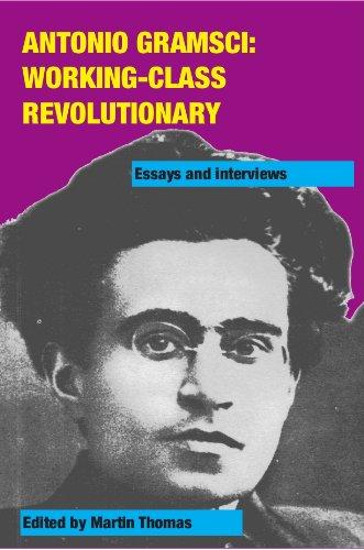 Antonio Gramsci: working-class revolutionary (English Edition)