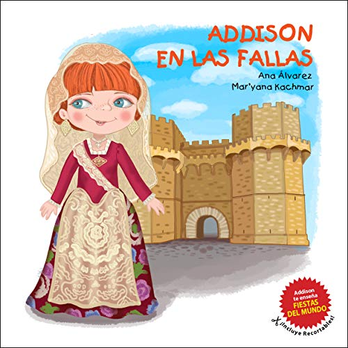 ADDISON EN LAS FALLAS: Una colección sobre fiestas alrededor del mundo y moda infantil (Colección Addison nº 4)