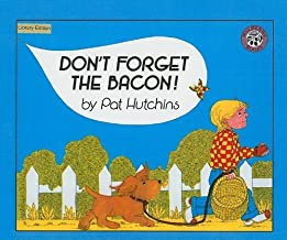 Don't Forget the Bacon! by Pat Hutchins (1989-05-01)