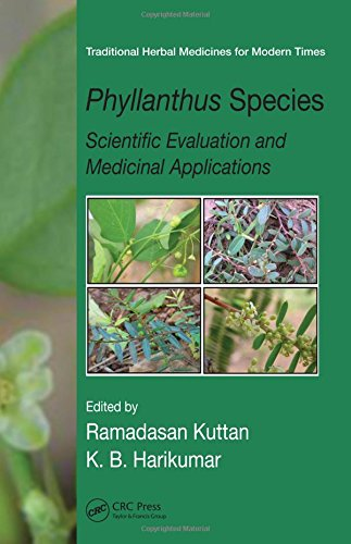 Kuttan, R: Phyllanthus Species: Scientific Evaluation and Medicinal Applications (Traditional Herbal Medicines for Modern Times, Band 10)