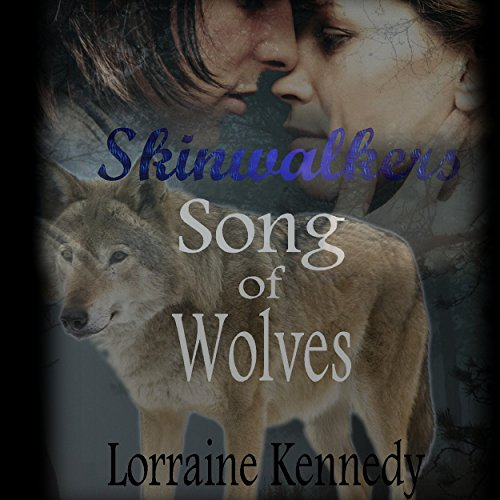 Song of Wolves     Skinwalkers, Book Three, Volumes 1 and 2              By:                                                                                                                                 Lorraine Kennedy                               Narrated by:                                                                                                                                 Jennifer Knighton                      Length: 2 hrs and 46 mins     8 ratings     Overall 4.3