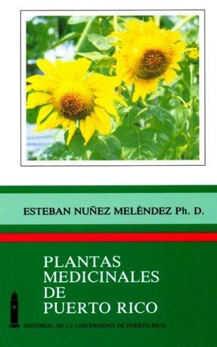 Plantas Medicinales De Puerto Rico: Folklore Fundamentos Cientificos by Esteban Melendez (1988-09-02)
