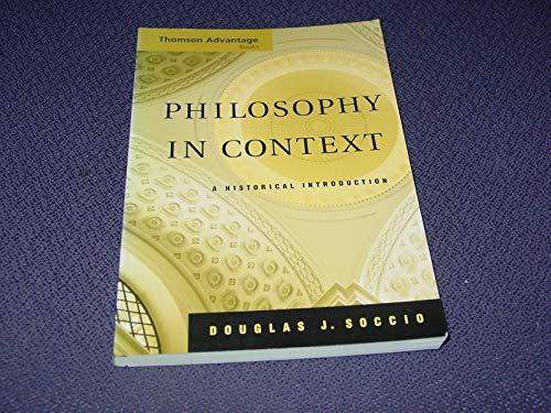 By Douglas J. Soccio - Thomson Advantage Books: Philosophy in Context: A Historical Introduction (Advantage Series) (12.2.2004)