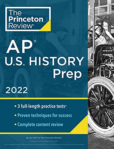 Princeton Review AP U.S. History Prep, 2022: Practice Tests + Complete Content Review + Strategies &