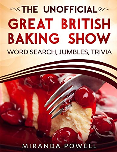 THE UNOFFICIAL THE BRITISH BAKING SHOW WORD SEARCH JUMBLES AND TRIVIA BOOK: 2 (British TV Word Search Puzzles)