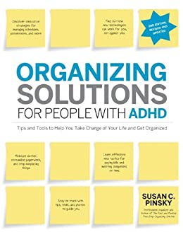 Organizing Solutions for People with ADHD, 2nd Edition-Revised and Updated (English Edition) van [Susan C Pinsky]