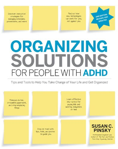Organizing Solutions for People with ADHD, 2nd Edition-Revised and Updated by [Susan C Pinsky]