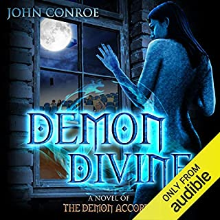 Demon Divine                   Written by:                                                                                                                                 John Conroe                               Narrated by:                                                                                                                                 James Patrick Cronin                      Length: 8 hrs and 27 mins     6 ratings     Overall 4.0