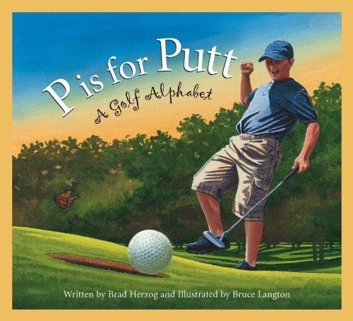 P is for Putt: A Golf Alphabet (...