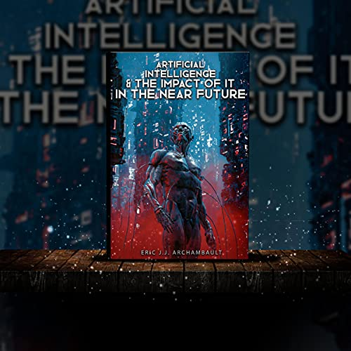 Artificial Intelligence and the Impact of It in the Near Future cover art