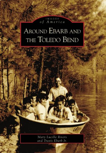 Around Ebarb and the Toledo Bend (Images of America)
