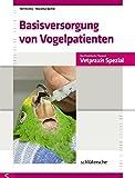 Basisversorgung von Vogelpatienten (Vetpraxis spezial) - Veit Kostka