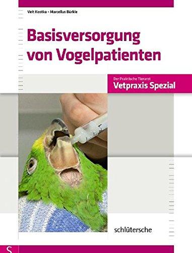 Basisversorgung von Vogelpatienten (Vetpraxis spezial)