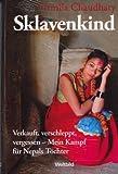 Sklavenkind - Verkauft, verschleppt, vergessen - Mein Kampf für Nepals Töchter bei Amazon kaufen