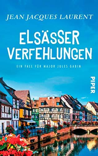 Elsässer Verfehlungen (Jules-Gabin-Reihe 4): Ein Fall für Major Jules Gabin