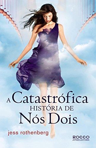 A catastrófica história de nós dois (Portuguese Edition)