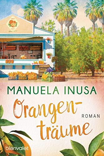 Orangenträume: Roman (Kalifornische Träume 2)