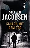 Schach mit dem Tod: Roman von Steffen Jacobsen