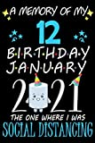A Memory of My 12 Birthday January 2021 the one where I was Social Distancing: funny idea gift journal, Notebook for anniversary family, kids, boy or ... they 12 years old ,great Card Alternation