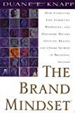 The Brand Mindset: Five Essential Strategies for Building Brand Advantage Throughout...