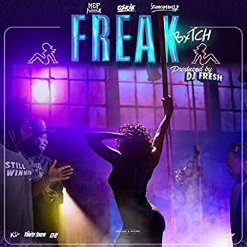 Freak Bxtch  (feat. Oskie & Stunnaman02)