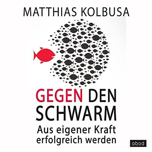 Gegen den Schwarm audiobook cover art