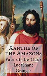 Xanthe of the Amazons: Fate of the Gods