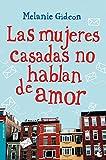 Las mujeres casadas no hablan de amor (Bestseller)