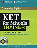 KET for Schools Trainer Six Practice Tests with Answers, Teacher's Notes and Audio CDs (2) (Cambridge English)