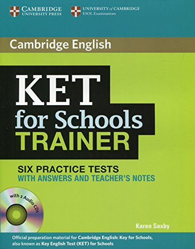 KET for Schools Trainer Six Practice Tests with Answers, Teacher's Notes and Audio CDs (2) [Lingua inglese]