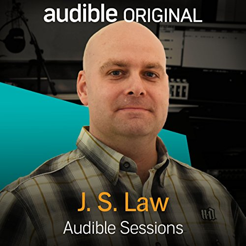 FREE: Audible Sessions with J. S. Law     Exclusive interview              By:                                                                                                                                 J. S. Law,                                                                                        Robin Morgan                               Narrated by:                                                                                                                                 J. S. Law,                                                                                        Robin Morgan                      Length: 10 mins     7 ratings     Overall 4.0