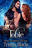 Tobie (Finding The Warrior's Heart Book 1) (English Edition)