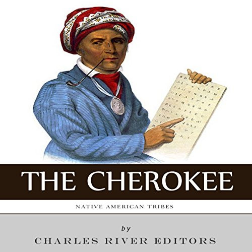 Native American Tribes: The History and Culture of the Cherokee cover art