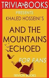 Trivia: And the Mountains Echoed by Khaled Hosseini (Trivia-On-Books)