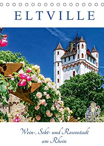ELTVILLE – Wein-, Sekt- und Rosenstadt am Rhein (Tischkalender 2022 DIN A5 hoch)