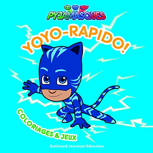 Yoyo-rapido!: Coloriages et jeux (Les Pyjamasques)
