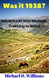 Was It 1938?: Adventures with Michael: Trekking in Nepal (English Edition)