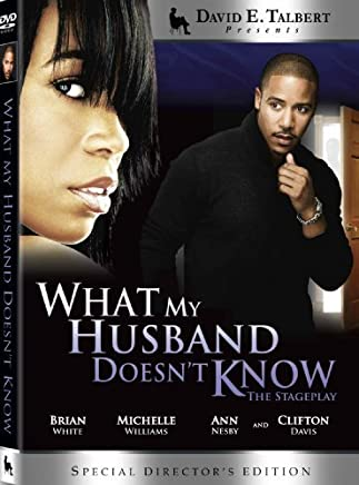 David E. Talbert Presents What My Husband Doesn't Know- The Stageplay by Michelle Williams (Destiny's Child)