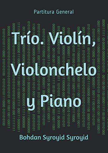 Trío. Violín, Violonchelo y Piano: Partitura General (Autograph Edition of Contemporary Music, Band 43)