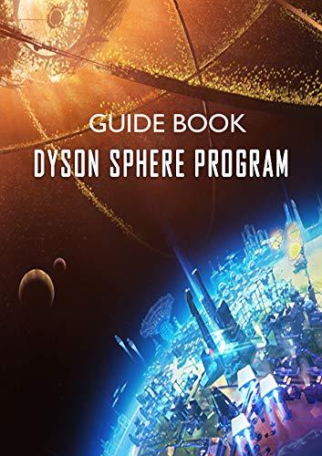 Dyson Sphere Program Basic Beginner's Guide (English Edition)