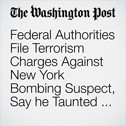 Federal Authorities File Terrorism Charges Against New York Bombing Suspect, Say he Taunted Trump First copertina